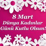 8 Mart Kadınlar Günü Sözleri ve Mesajları
